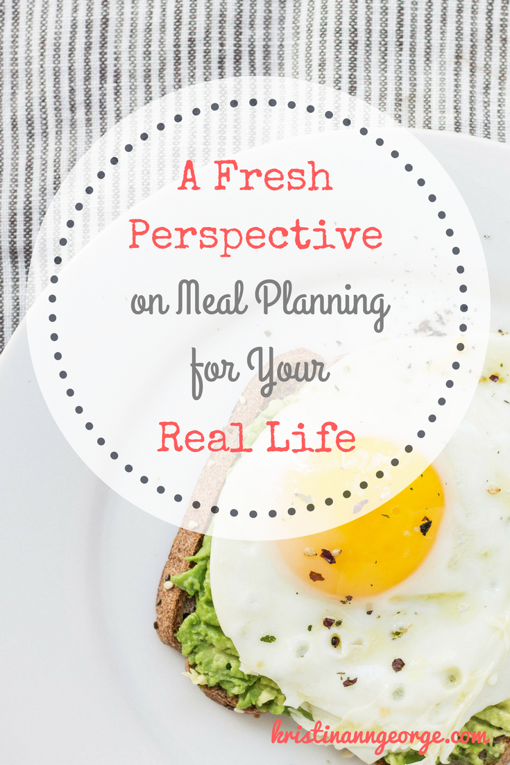 A Fresh Perspective on Meal Planning for Your Real Life